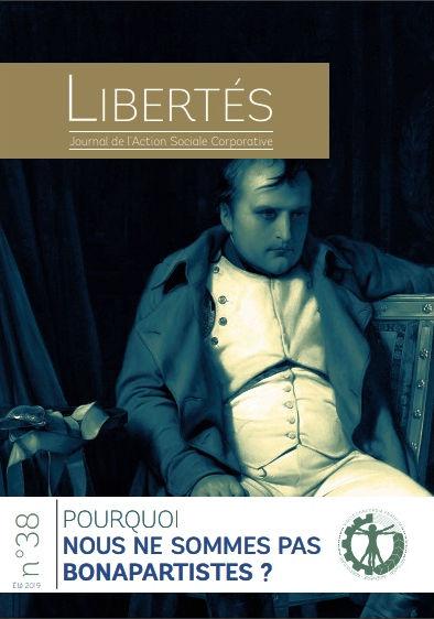 Libertés N°38 : Pourquoi nous ne sommes pas Bonapartistes ? :