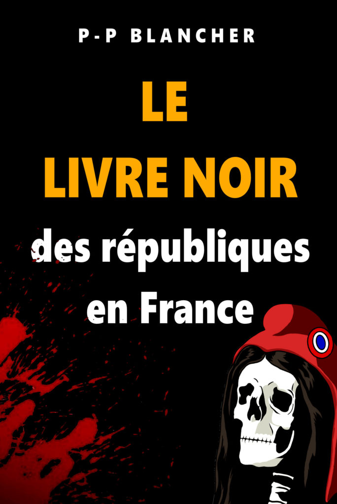 Le livre noir des républiques en France